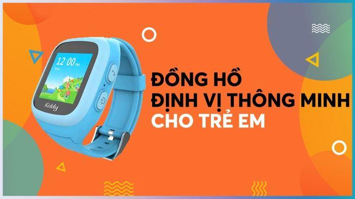 Kiddyviettel.vn - Địa chỉ mua đồng hồ định vị trẻ em uy tín, chính hãng